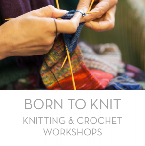 These Born to Knit workshops aim to assist both beginners and more experience knitters and crocheters in developing their skills.